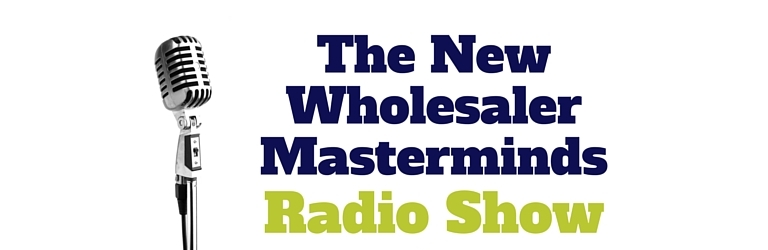 The NEW Wholesaler Masterminds Radio Show